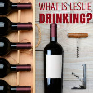 what-is-leslie-drinking-wine-selections