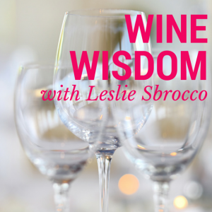 wine-wisdom-with-leslie-sbrocco