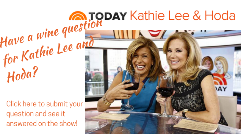 Have a wine question for Kathie Lee and